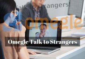 Omegle - Talk to Strangers