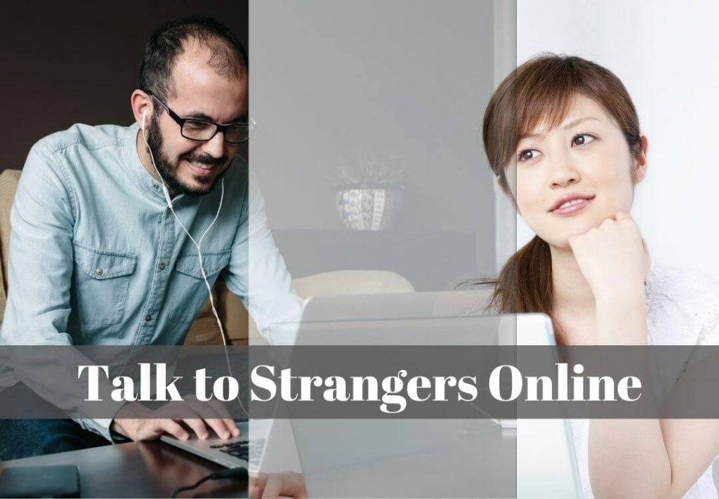 Talk to Strangers Online