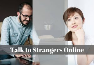 Talk to Strangers Online
