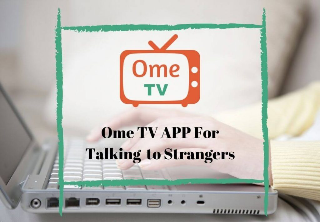 Ome TV APP For Talk to Strangers