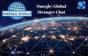 Omegle; Global Stranger Chat